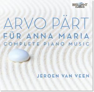 Picture of  Arvo Pärt - Jeroen van Veen – Für Anna Maria (Complete Piano Music)