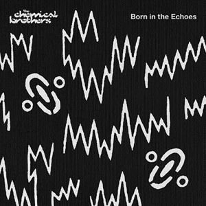 Изображение  Chemical Brothers ‎– Born In The Echoes