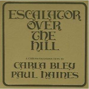 Изображение  Carla Bley, Paul Haines – Escalator Over The Hill