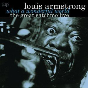 Изображение Louis Armstrong ‎– What A Wonderful World: The Great Satchmo Live