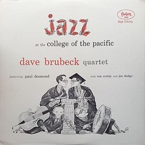 Изображение  The Dave Brubeck Quartet Featuring Paul Desmond With Ron Crotty And Joe Dodge – Jazz At College Of The Pacific