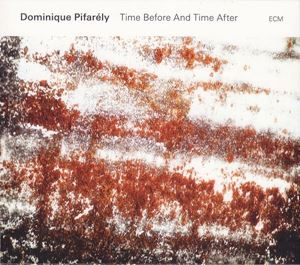 Picture of  Dominique Pifarély – Time Before And Time After