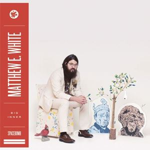 Изображение  Matthew E. White ‎– Big Inner