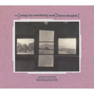 Picture of  Dave Douglas – Songs For Wandering Souls