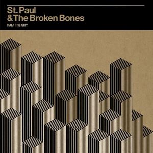 Изображение  St. Paul & The Broken Bones ‎– Half The City