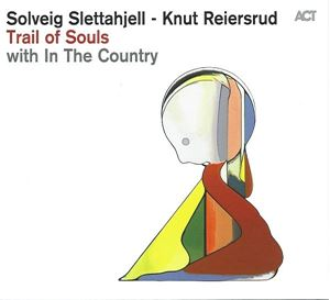 Picture of  Solveig Slettahjell - Knut Reiersrud With In The Country ‎– Trail Of Souls