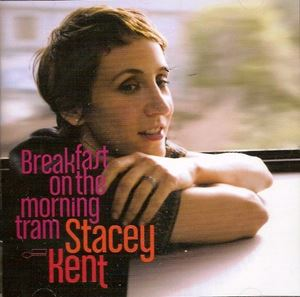 Изображение  Stacey Kent ‎– Breakfast On The Morning Tram