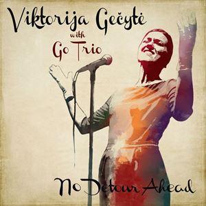 Picture of Viktorija Gečytė & Go Trio - No Detour Ahead