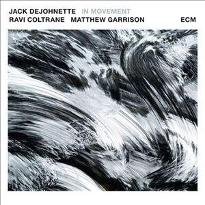 Изображение  Jack DeJohnette, Ravi Coltrane, Matthew Garrison – In Movement