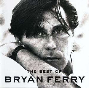 Изображение Bryan Ferry ‎– The Best Of Bryan Ferry