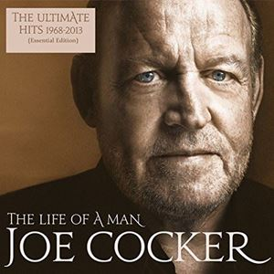 Изображение  Joe Cocker ‎– The Life Of A Man - The Ultimate Hits 1968-2013