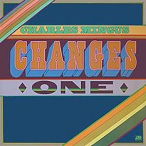 Picture of Charles Mingus – Changes One