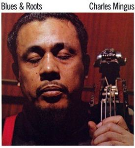 Picture of  Charles Mingus – Blues & Roots