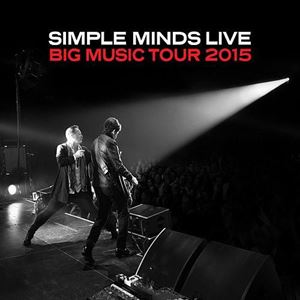 Изображение Simple Minds Live ‎– Big Music Tour 2015