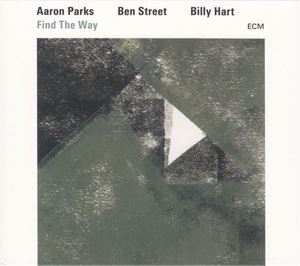 Изображение  Aaron Parks / Ben Street / Billy Hart ‎– Find The Way