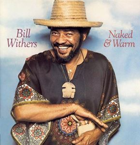 Изображение Bill Withers - Naked & Warm