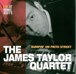 Изображение  The James Taylor Quartet ‎– Bumpin' on Frith Street - Live at Ronnie Scott's