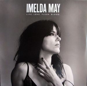 Изображение  Imelda May ‎– Life. Love. Flesh. Blood