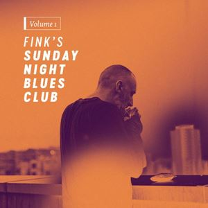 Изображение  Fink ‎– Fink's Sunday Night Blues Club, Vol. 1