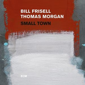 Picture of Bill Frisell / Thomas Morgan – Small Town