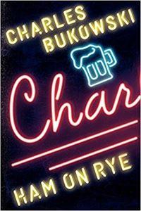 Изображение Charles Bukowski - Ham on Rye