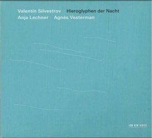 Picture of Valentin Silvestrov - Anja Lechner, Agnès Vesterman – Hieroglyphen Der Nacht