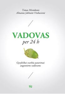 Picture of Tomas Misiukonis, Almanta Jakštaitė - Vinkuvienė -  Vadovas per 24 h: gyvybiškai svarbūs patarimai augantiems vadovams