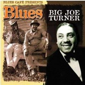 Изображение  Big Joe Turner ‎– Blues Café Presents Big Joe Turner