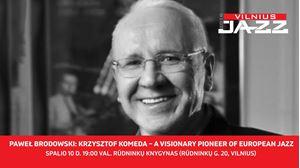 """Picture of Paweł Brodowski paskaita: """"Krzysztofas Komeda – vizionieriškas Europos džiazo pionierius"""""""