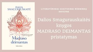 """Picture of Gegužės 15 d. - Dalios Smagurauskaitės romano """"Madraso deimantas"""" pristatymas"""
