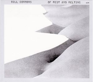 Picture of Bill Connors – Of Mist And Melting