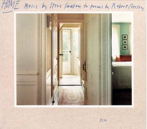 Изображение Steve Swallow – Home (Music By Steve Swallow To Poems By Robert Creeley)