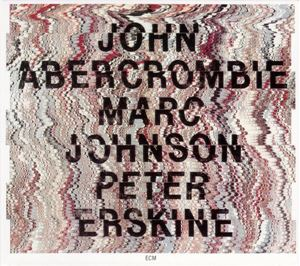 Picture of John Abercrombie / Marc Johnson / Peter Erskine ‎– John Abercrombie / Marc Johnson / Peter Erskine