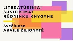 Picture of Literatūriniai susitikimai Rūdninkų knygyne: Akvilė Žilionytė | Rugsėjo 13 d.