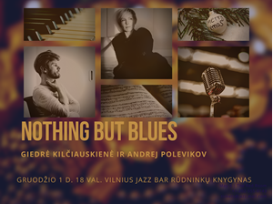 Picture of Nothing But Blues | Giedrė Kilčiauskienė & Andrej Polevikov - gruodžio 1 d.!
