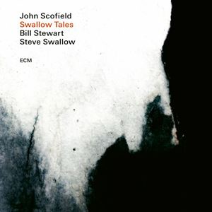 Изображение Swallow Tales John Scofield, Steve Swallow, Bill Stewart - Swallow Tales