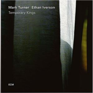 Изображение Mark Turner / Ethan Iverson ‎– Temporary Kings