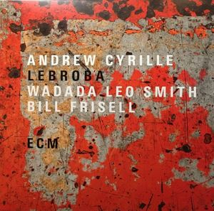 Picture of Andrew Cyrille, Wadada Leo Smith, Bill Frisell ‎– Lebroba
